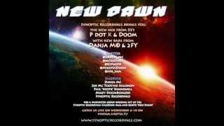 SYNOPTIC RECORDINGS 'NEW DAWN'  DJ P-DOT-K B2B DJ DOOM - MC 2FY + DANJA M©