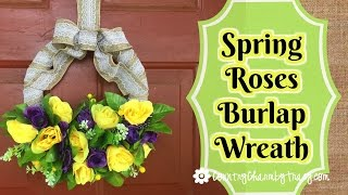 Spring Roses Burlap Wreath | Dollar Store Items | How I Make a Simple Bow