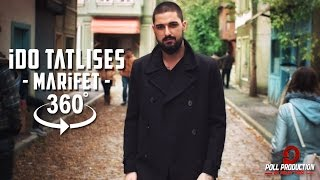İdo Tatlıses Marifet 360⁰ (Official Video)