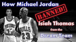 How and why Michael Jordan May Have BANNED Isiah Thomas from the Dream Team!