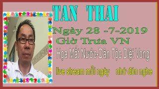 Tan Thai Truc Tiep (  Ngày 28/7/2019 (Trưa  vn