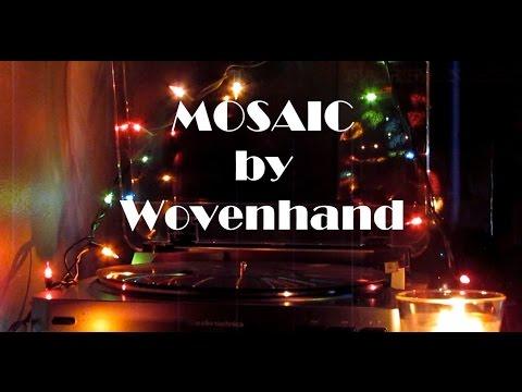 Wovenhand - Mosaic (Vinyl Rip - Full Album)