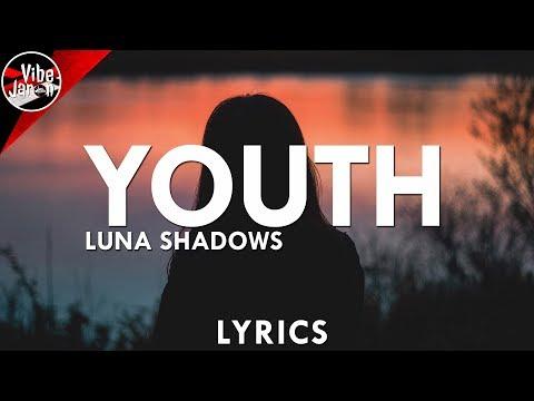 Luna Shadows - Youth (Lyrics)