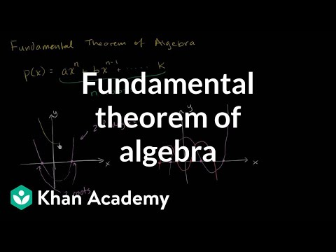 Fundamental theorem of algebra | Polynomial and rational functions | Algebra II | Khan Academy