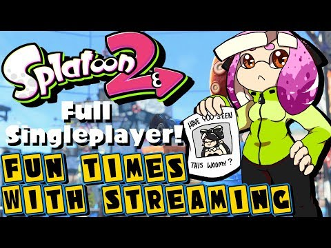 Fun times with Streaming! Have you seen this Woomy? | Splatoon 2 Full Singleplayer!