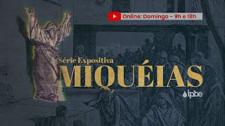 Culto Dominical - 01/11 | MIQUÉIAS