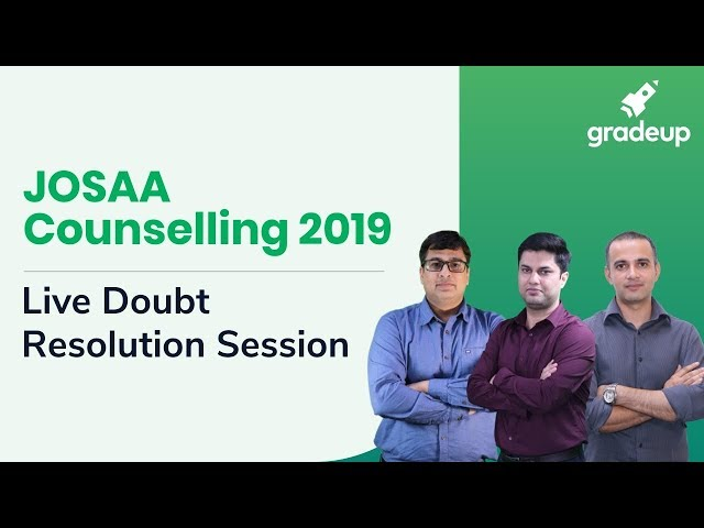 JOSAA Counselling 2019: Live Doubt Resolution Session