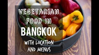 Vegetarian food in Bangkok with location and menu (like Zomato)