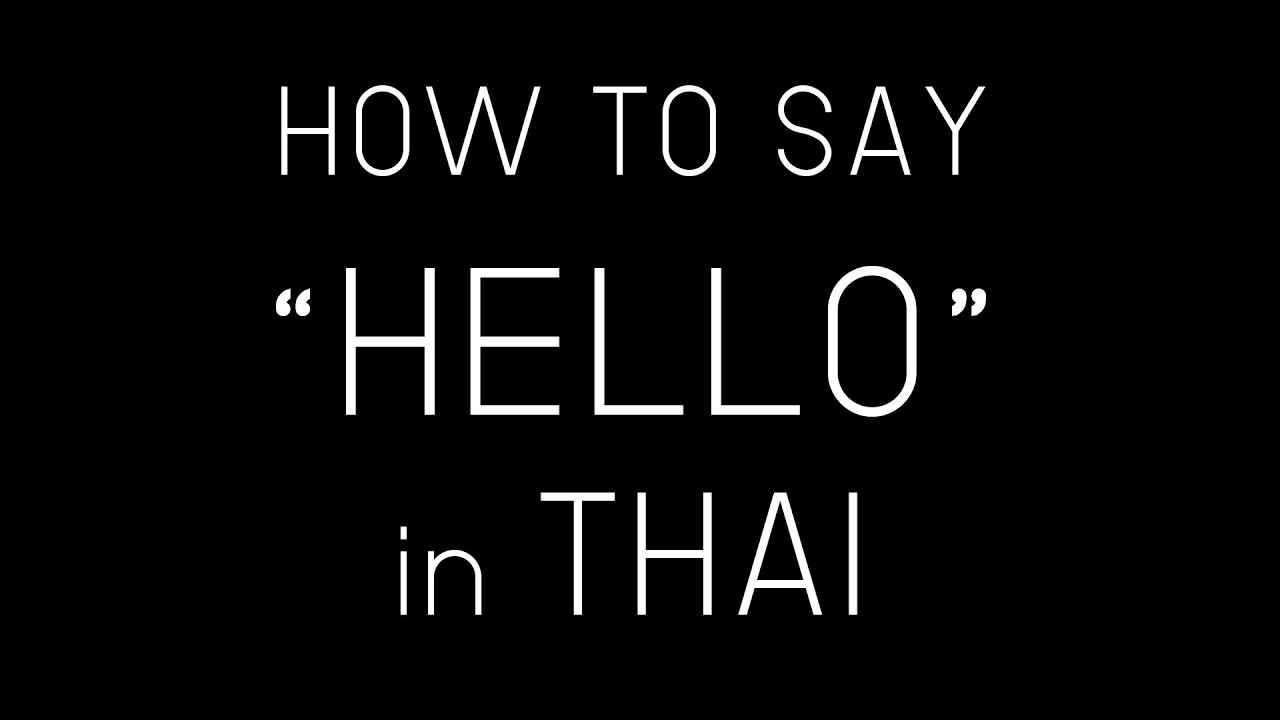 Learn Thai Hello In Thai How To Say Hello In Thai Language Youtube