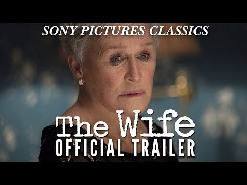 The Wife | Official Trailer HD (2018)
