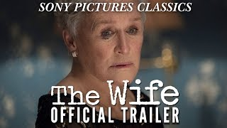 The Wife (2018) - Official Trailer [HD] - Christian Slater, Glenn Close, Jonathan Pryce
