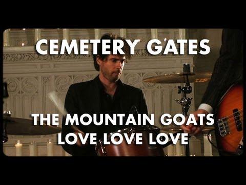 The Mountain Goats - Love Love Love - Cemetery Gates