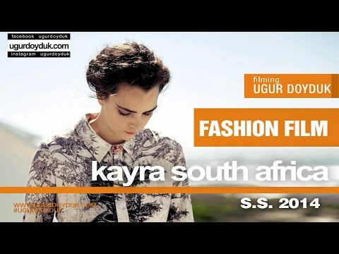 Kayra South Africa Fashion Film ( Nominated Istanbul Fashion Film Fest 2016 )