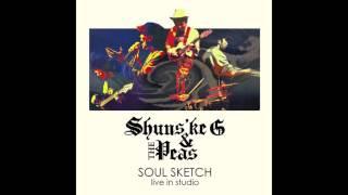 Shuns'ke G & The Peas - Down in California