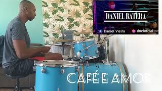 CAFÉ E AMOR Daniel BATERA ( DRUMS)