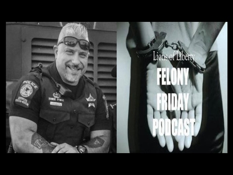 Felony Friday 069 - Officer Dominick Izzo Exposes Police Corruption & Speaks Against Drug War - Pre-