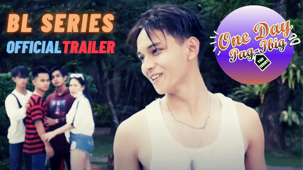 Download Official Trailer One Day Pag-ibig | New Filipino (Pinoy) BL Series 2021