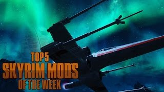 Star Wars in Skyrim - Top 5 Skyrim Mods of the Week