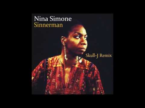 Nina Simone - Sinner Man (Skull-J Tech House Remix)