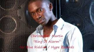 "Christopher Martin ""Ring Di Alarm"" (No Blue Riddim) Dec.2k9"