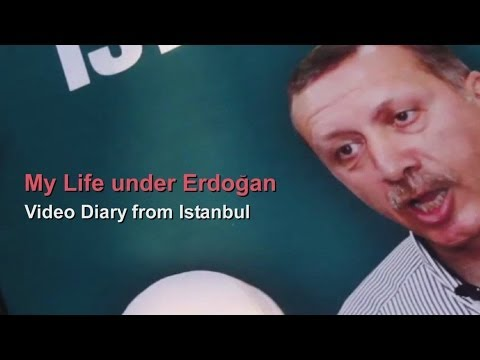 My Life under Erdogan - Video Diary from Istanbul (Full Documentary)