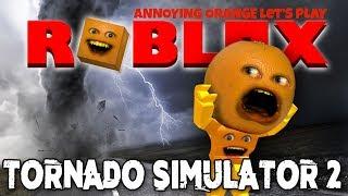 Annoying Orange Plays - Roblox: Tornado Sim 2