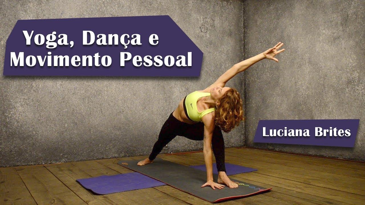 Yoga, Dança e Movimento Pessoal - Luciana Brites