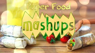 Mash Ups:  Paper Food Doll Crafts - Nachos | Tacos | Ramen & more