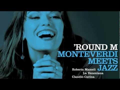 Monteverdi: Lamento Della Ninfa (La Venexiana + Jazz Trio)