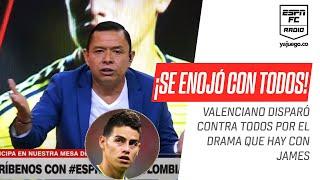 """#Valenciano se calentó: """"Esta es la selección de un país, no se llama James Colombia"""""""