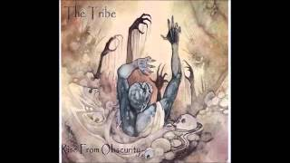 The Tribe.....   Rise From Obsurity....FULL ALBUM