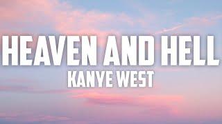 Kanye West - Heaven and Hell (Lyrics)