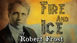 Fire And Ice by Robert Frost - Poetry Reading