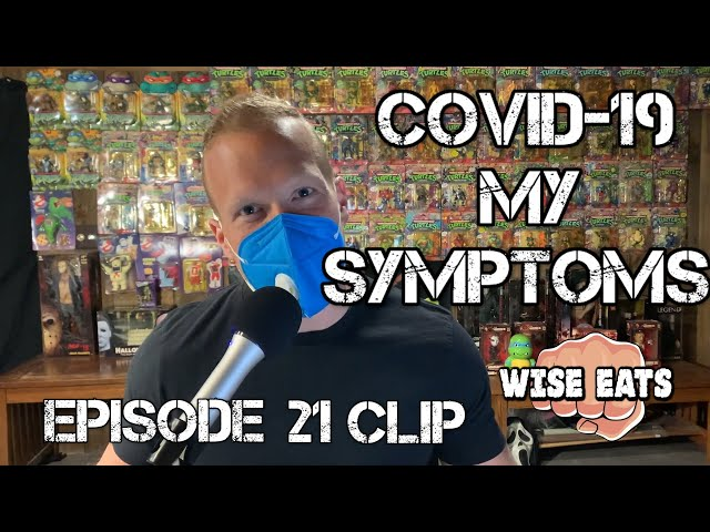 Did I Get COVID-19? If So, Here's a Rundown of my Symptoms - Wise Eats Podcast Clips (Episode 21)