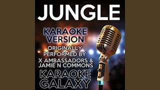 Jungle (Karaoke Version With Backing Vocals) (Originally Performed By X Ambassadors & Jamie N...