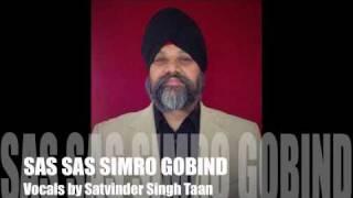 SATVINDER SINGH TAAN - SAS SAS SIMRO GOBIND [ part 2 ]