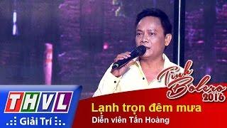 THVL | Tình Bolero 2016 – Tập 7: Lạnh trọn đêm mưa – Diễn viên Tấn Hoàng