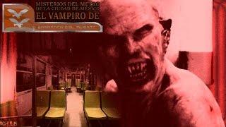 Misterios del Metro de la Ciudad de México - El Vampiro de Barranca del Muerto