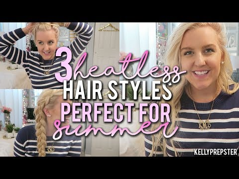 3-cute-&-easy-heatless-hairstyles--perfect-for-summer!!-||kellyprepster