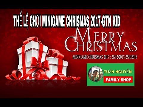 THỂ LỆ MINIGAME CHRISMAS 2017 - GTN KID
