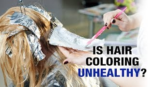 Is Hair coloring unhealthy? - Dr. Sandy - Beauty Mantra
