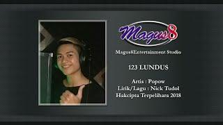 123 LUNDUS (Popow) Lirik/Lagu : Nick Tudol