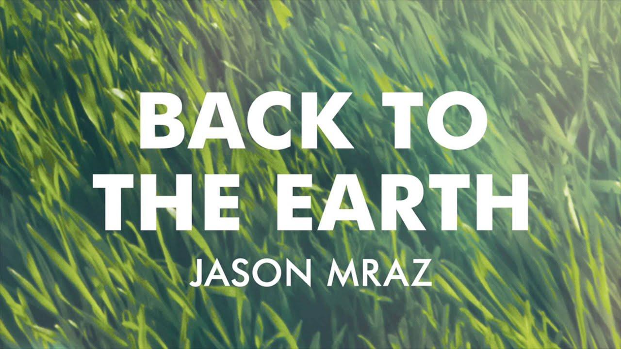 jason-mraz-back-to-the-earth-official-audio-officialjasonmraz