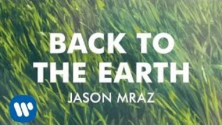 Jason Mraz - Back To The Earth (Official Audio)