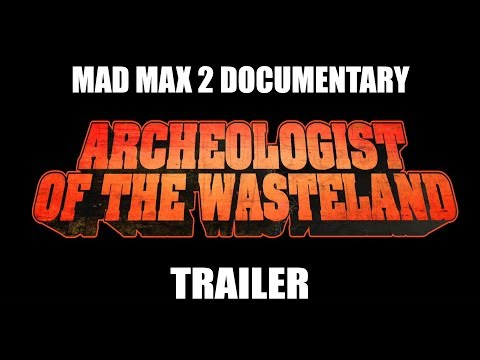 Archeologist Of The Wasteland (Trailer) | Mad Max 2 Documentary by Melvin ZED