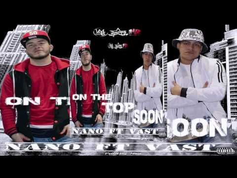 On The Top Soon -  Nano Ft Vast( Prod by  ...