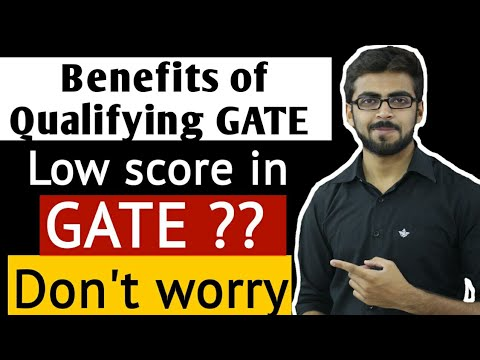 "Benefits of Qualifying GATE ""Low score in GATE"" ?? 