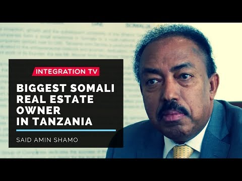 Biggest Somali Real Estate Owner in Tanzania