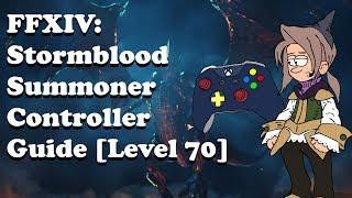 FFXIV Summoner Controller Guide Level 70 [Cross Hotbar Layout]