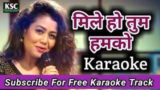 mile ho tum humko karaoke   karaoke with lyrics   neha kakkar